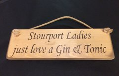 Stourport Ladies Love a Gin & Tonic Sign