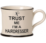 Trust Me I'm a Hairdresser by Moorland Pottery