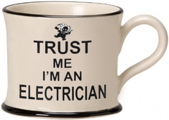 Trust me I'm a Electrician Mug by Moorland Pottery