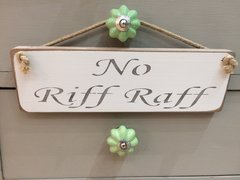 No Riff Raff Sign by Austin Sloan