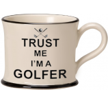 Trust Me I'm a Golfer by Moorland Pottery