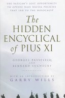 Hidden Encyclical of Pius XI by George Passelecq and Bernard Suchecky with an introduction by Garry Wills
