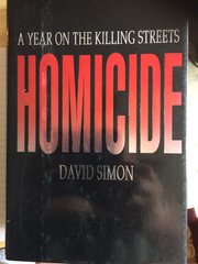 Homicide A Year on the Killing Streets by David Simon