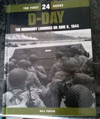 D-Day. The Normandy Landings on June 6, 1944 by Will Fowler