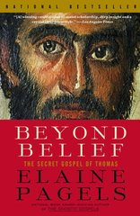 Beyond Belief-The Secret Gospel of Thomas by Elaine Pagels