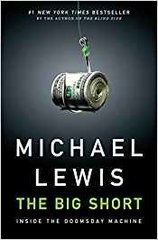 Big Short-Inside the Doomsday Machine by Michael Lewis