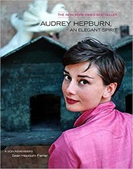 Audrey Hepburn-An Elegant Spirit-A Son Remembers by Sean Hepburn Ferrer