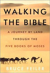 Walking The Bible-A Journey by Land Through the Five books of Moses by Bruce Feiler