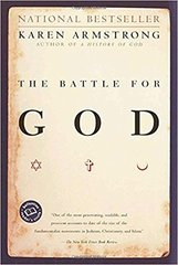 Battle for God by Karen Armstrong