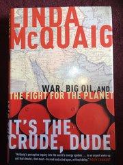 It's the Crude Dude by Linda McCuaig