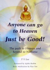 Anyone can go to Heaven-Just be good by T. Y. Lee.