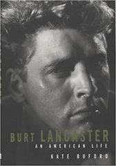 Burt Lancaster An American Life by Kate Buford