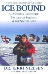 Icebound-A Doctor's incredible Battle for Survival at the South Pole by Dr. Jerri Nelson with Maryanne Vollers