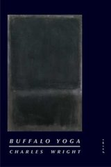Buffalo Yoga: Poems by Charles Wright