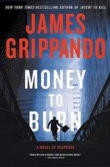 Money to Burn by James Grippando