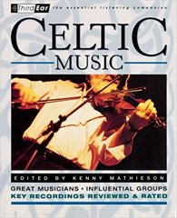 Celtic Music-The Essential Listening Companion, Edited by Kenny Mathieson