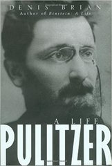 Pulitzer: A Life by Denis Brian
