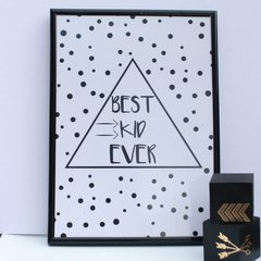 A4 Best Kid Ever Poster (with/without frame)
