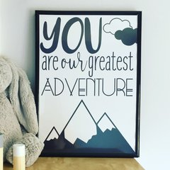A4 You Are Our Greatest Adventure Poster (with/without frame)