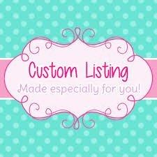 Custom Order for Kelly-Marie Rushton