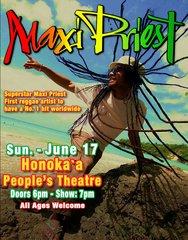 June 17, Sun. - Big Island - Reggae Super Star Maxi Priest - Gen. Adm.