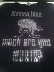 WOMAN, HOW MUCH ARE YOU WORTH? RHINESTONE BLING TEE