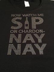 WATCH ME SIP ON CHARDON NAY NAY RHINESTONE BLING TEE