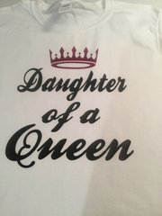 DAUGHTER OF A QUEEN SHIRT ADD ON