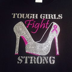 TOUGH GIRLS FIGHT STRONG (HEELS) BREAST CANCER AWARENESS RHINESTONE BLING TEE