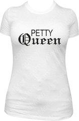 PETTY QUEEN TEE