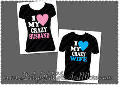 I LOVE MY CRAZY HUSBAND/WIFE SHIRT SET