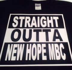 STRAIGHT OUTTA NEWHOPEMBC TEE