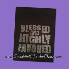 BLESSED AND HIGHLY FAVORED RHINESTONE BLING TEE
