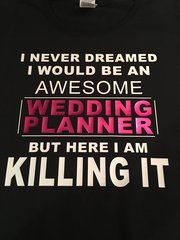 I NEVER DREAMED I WOULD BE AN AWESOME (FILL IN THE BLANK) CUSTOMIZABLE TEE