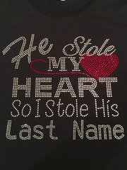 HE STOLE MY HEART SO I STOLE HIS LAST NAME RHINESTONE BLING TEE