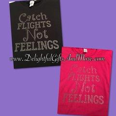 CATCH FLIGHTS NOT FEELINGS RHINESTONE BLING TEE