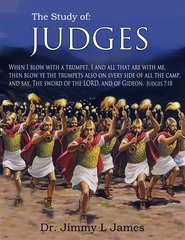The Study of Judges By Dr. Jimmy James