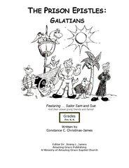 The Prison Epistles: Galatians Pre-k-Kindergarden By Constance C. James B.S. Farm.