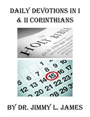 Daily Devotions in I & II Corinthians By Dr. Jimmy James