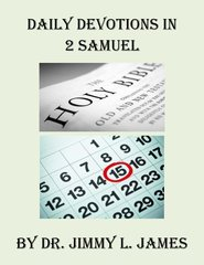 Daily Devotions in 2 Samuel By Dr. Jimmy James
