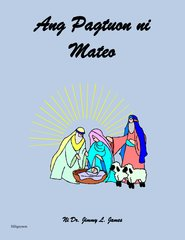 The Study of Matthew in Hiligaynon By Dr. Jimmy James