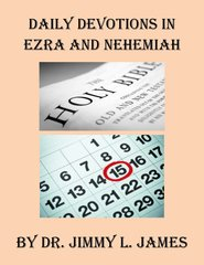 Daily Devotions in Ezra and Nehemiah By Dr. Jimmy James