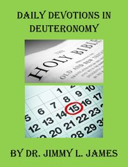 Daily Devotions in Deuteronomy By Dr. Jimmy James