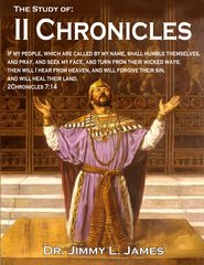 The Study of 2 Chronicles By Dr. Jimmy James