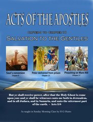 The Acts of the Apostles Salvationto the Gentiles By HG Hutto