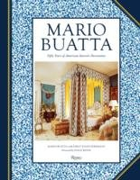 MARIO BUATTA. FIFTY YEARS OF AMERICAN INTERIOR DECORATION