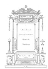 CLASSIC FRENCH PERIOD ARCHITECTURE DETAIL AND MOULDING