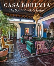 CASA BOHEMIA: THE SPANISH STYLE HOUSE