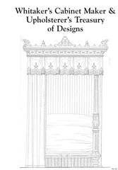 WHITAKER'S CABINET MAKER AND UPHOLSTERER'S TREASURY OF DESIGNS