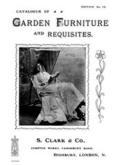 CATALOGUE OF GARDEN FURNITURE AND REQUISITES. S CLARK & CO.,